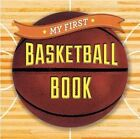 My First Basketball Book by Sterling Children's (Board book, 2015)