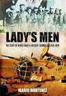 Lady's Men: The Story of World War II's Mystery Bomber and Her Crew by Mario Martinez (Paperback, 2011)