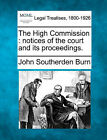 The High Commission: Notices of the Court and Its Proceedings. by John Southerden Burn (Paperback / softback, 2010)