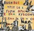 Burn Burn Gypsy Love (2011)