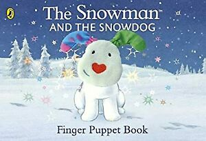 The Snowman and the Snowdog Finger Puppet Book, Briggs, Raymond, Used; Acceptabl