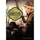 a Midwestern Life 9781452091464 by Barbara A. Stegeman Paperback