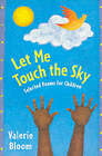 Let Me Touch the Sky: Selected Poems for Children by Valerie Bloom (Paperback, 2001)