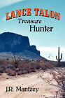 Lance Talon: Treasure Hunter by J R Mantzey (Paperback / softback, 2008)