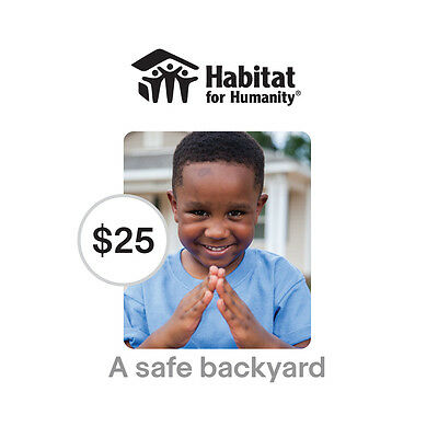 Habitat for Humanity $25 A Safe Backyard Symbolic Charitable Donation