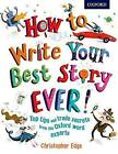 How to Write Your Best Story Ever! by Christopher Edge (Paperback, 2015)
