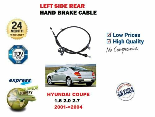 FOR HYUNDAI COUPE HN61 1.6 2.0 2.7 2001-2004 NEW REAR LEFT SIDE HAND BRAKE CABLE