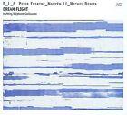 Dream Flight by E_L_B [Erskine/Lˆ/Benita]/Michel Benita/Nguyˆn Lˆ/Peter Erskine (CD, Apr-2008, Act Music + Vision)