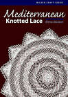 Mediterranean Knotted Lace by Elana Dickson (Paperback, 2005)