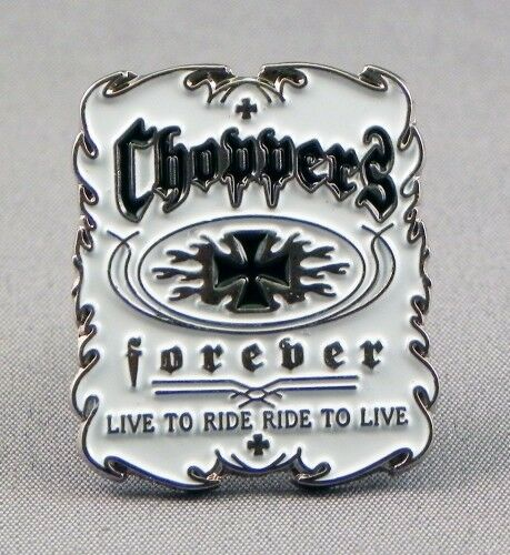 CHOPPERS FOREVER METAL PIN BADGE BIKER SCOOTER LAPEL #0016