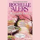 Magnolia Drive by Rochelle Alers (CD-Audio, 2016)