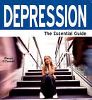 Depression: The Essential Guide by Glenys O'Connell (Paperback, 2009)