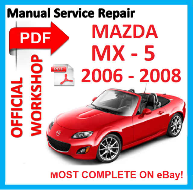 official workshop manual service repair for mazda miata mx 5 sport rh ebay com 2007 Mazda Miata 2006 mazda mx 5 repair manual
