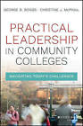 Practical Leadership in Community Colleges: Navigating Today's Challenges by Christine Johnson McPhail, George R. Boggs (Hardback, 2016)
