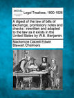 A Digest of the Law of Bills of Exchange, Promissory Notes and Checks: Rewritten and Adapted to the Law as It Exists in the United States by W.E. Benjamin. by MacKenzie Dalzell Edwin Stewar Chalmers (Paperback / softback, 2010)