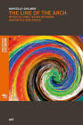 The Line of the Arch: Intercultural Issues Between Aesthetics and Ethicsmarcello by Marcello Ghilardi (Paperback, 2015)