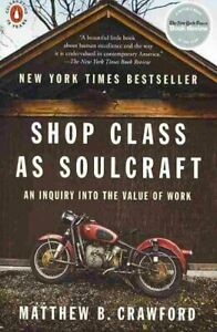 Shop-Class-As-Soulcraft-An-Inquiry-into-the-Value-of-Work-Paperback-by-Cra