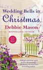 Wedding Bells in Christmas by Debbie Mason (Paperback / softback, 2015)