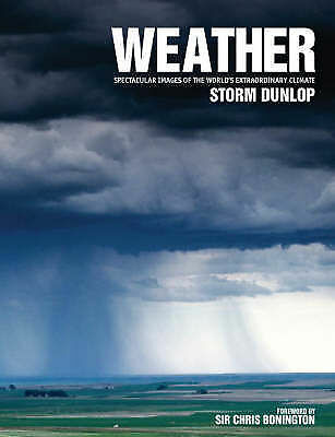 1 of 1 - Weather - mini: Spectacular Images of the World's Extraordinary Climate, Dunlop,