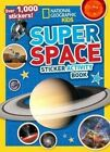 Super Space Sticker Activity Book National Geographic Kids Paperback