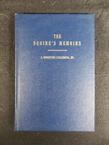 The-Squire-039-s-Memoirs-by-J-Winston-Coleman-Jr-Hardcover-1976-Author-Signed