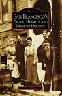 San Francisco's Pacific Heights and Presidio Heights by Tricia O'Brien (Paperback / softback, 2008)