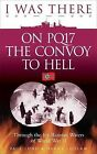 I Was There on PQ17 the Convoy to Hell: Through the Icy Russian Waters of World War II by Harry Ludlam, Paul Lund (Paperback, 2010)