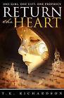 Return the Heart by T K Richardson (Paperback / softback, 2010)
