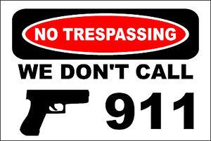 Metal-Sign-No-Trespassing-We-Don-039-t-Call-911-Hand-Gun-Garage-8-x-12-S144