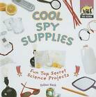 Cool Spy Supplies: Fun Top Secret Science Projects by Esther Beck (Hardback, 2007)