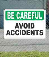 Be Careful Avoid Accidents - Safety Sign 10 X 14