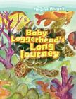 Baby Loggerhead's Long Journey 9781436320870 by Regina Ridgell Book