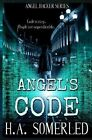 Angel's Code by H a Somerled 9781492395140 Paperback 2014