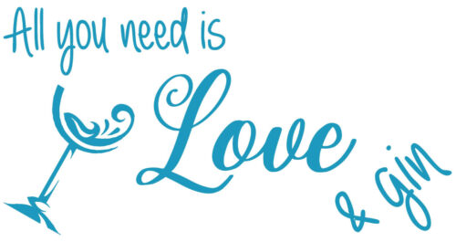 All You Need Love and Gin Quote Vinyl Wall Art Sticker Mural Decal Home Decor