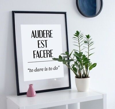 Latin Meaning To Dare is To Do Powerful Home Quote Gallery Wall Art Print Poster