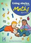 Using Stories to Teach Maths Ages 9 to 11 by Simon Hickton, Steve Way (Mixed media product, 2013)