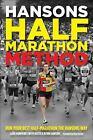 Hansons Half-Marathon Method : Run Your Best Half-Marathon the Hansons Way by Luke Humphrey (2014, Paperback)