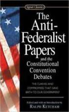 The Anti-Federalist Papers and the Constitutional Convention Debates by Ralph Ketcham (2003, Paperback)