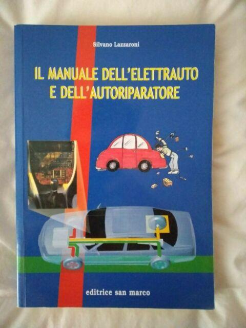 Il manuale dell'elettrauto e dell'autoriparatore. Tecnologie elettriche