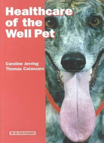 Healthcare of the Well Pet, 1e By Caroline Jevring-Back BVetMeds  MRCVS, Thomas