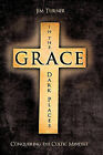 Grace in the Dark Places by Jim Turner (Paperback / softback, 2010)