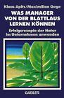 Was Manager von der Blattlaus Lernen Können von Maximilian Gege (2012, Taschenbuch)