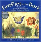 Fireflies in the Dark: The Story of Friedl Dicker-Brandeis and the Children of Terezin by Susan Goldman Rubin (Hardback, 2000)