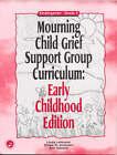 Mourning Child Grief Support Group Curriculum: Grades 2: Kindergarten by Ann Gaasch, Linda Lehmann, Shane R. Jimerson (Paperback, 2001)
