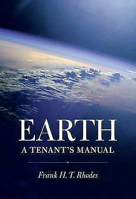 1 of 1 - Earth: A Tenants Manual, Rhodes, Frank H. T., Used; Very Good Book