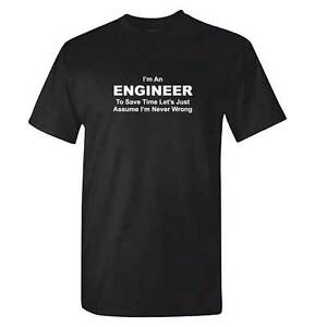 ENGINEER-034-Never-Wrong-034-TShirt-Mens-Technician-Engineering-T-Shirt-Funny-Idea