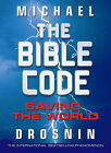 Bible Code: Saving the World: Pt. 3 by Michael Drosnin (Hardback, 2010)