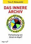 Das innere Archiv von Vera F. Birkenbihl (2013, Taschenbuch)