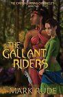 The Gallant Riders by Mark Rude (Paperback / softback, 2012)