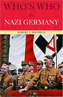 Who's Who in Nazi Germany by Robert S. Wistrich (Paperback, 2001)